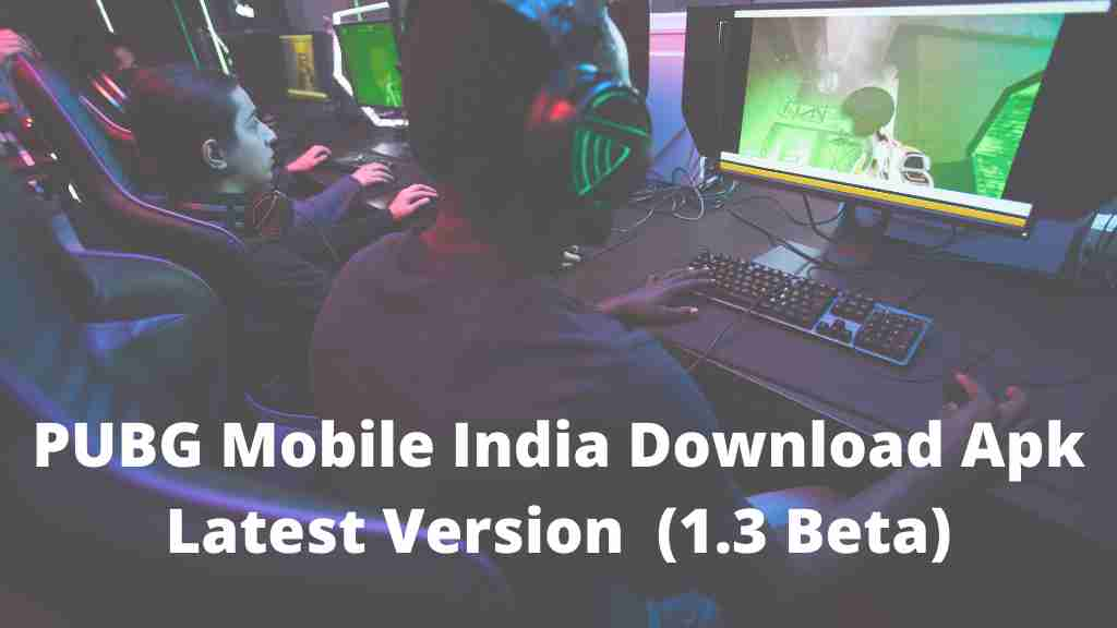 PUBG Mobile India Download Apk Latest Version  (1.3 Beta)